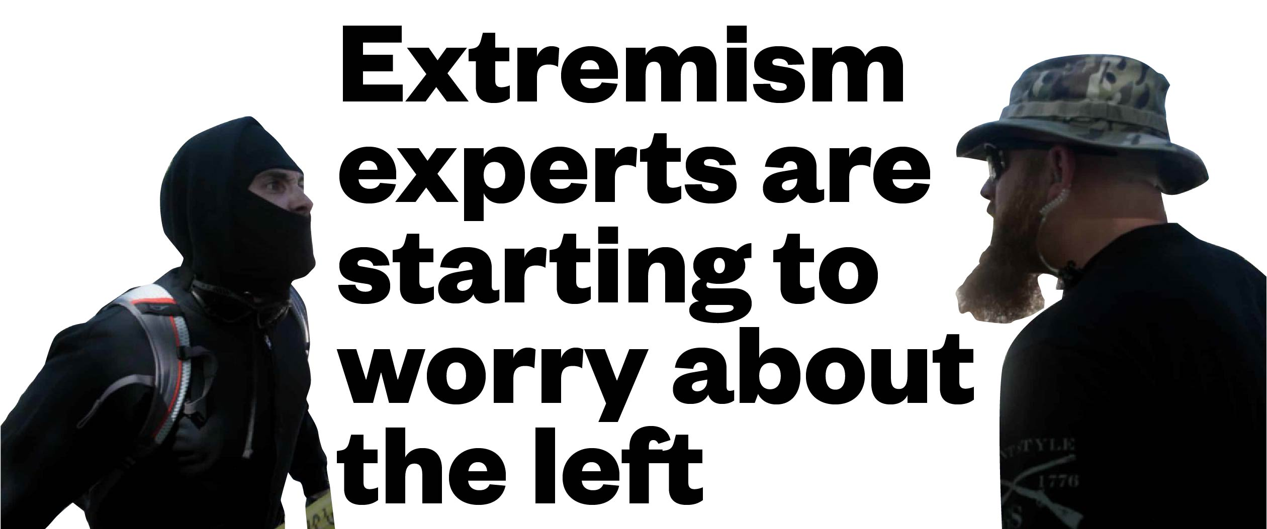 extremism experts are starting to worry about the left vice news
